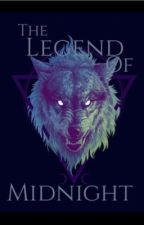 The Legend of Midnight by AuthorofYouth