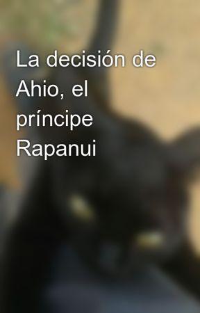 La decisión de Ahio, el príncipe  Rapanui by AlejandroNorambuena4