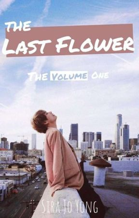 The Last Flower [KTH] (+18) Vol.1 by sirajoyong