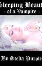 The Sleeping Beauty of a Vampire - Putri Tidur Vampir by StellaPurple