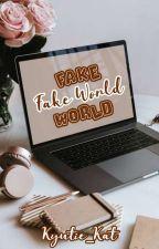 Fake World (RPW) by Kyutie_Kat