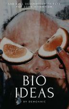 ❃ BIO ideas。!hiatus! by demoanic