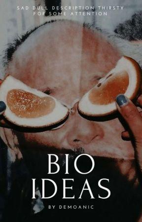 ❃ BIO ideas。 by demoanic