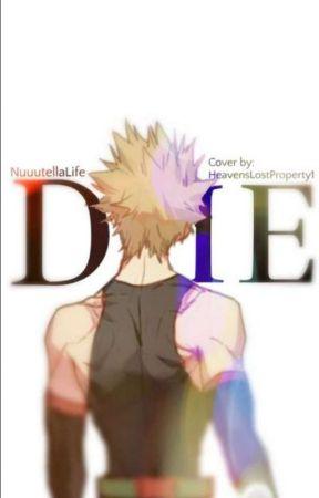 Die || Katsuki Bakugou X Reader - Side Story- Valentine's