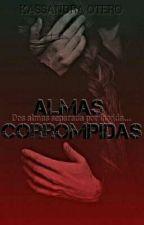 Almas Corrompidas by Ot_Kass