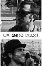 Um Amor Puro (Lutávio) by plotzlich-kommst-du