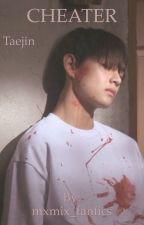 CHEATER || Taejin Fanfiction [deutsch] by mxmix_fanfics