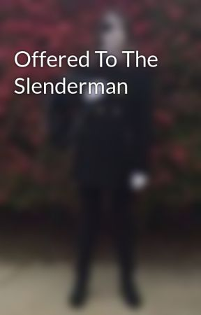 Offered To The Slenderman by MaReKrs