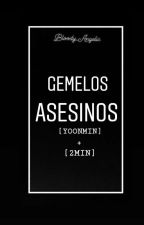 Gemelos Asesinos |2JIMIN + Yoonmin  by Bloody_Angelic