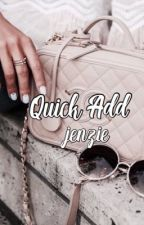 Quick Add || jenzie by -arizonaa