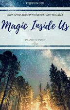 Magic Inside Us by poppunoid