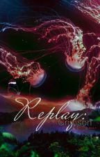 Replay: Crimson | BOOK 4 by renesmeewolfe
