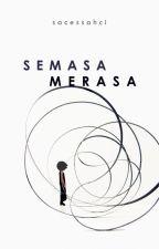 Semasa Merasa by sacessahci