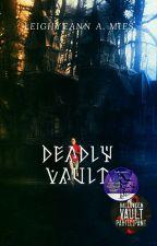 Deadly Vault: A Halloween Vault Collection ✔ by leighyeann