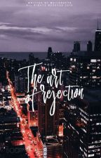 The Art Of Rejection by MAILDRAFTS