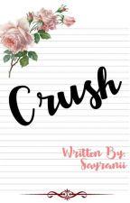 Crush (One Shot) by Sayranii