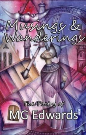 Musings & Wanderings - The Poetry of MG Edwards by mgedwards