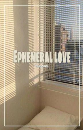 『 Ephemeral Love | skz one-shots 』 by honeydewho