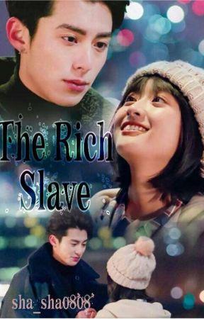 The Rich Slave by sha_sha0808