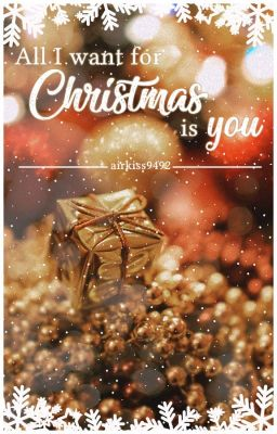 [Written fic] All I want for christmas is you.
