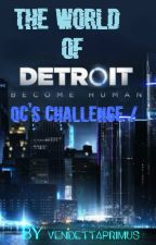 Detroit Become Human/CHALLENGE by VendettaPrimus