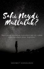 Sahi neydi mutluluk ? by Mhmtkrdrn371