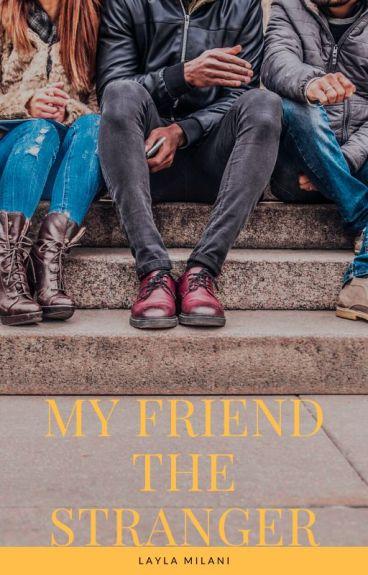 My Friend the Stranger by soulmist73