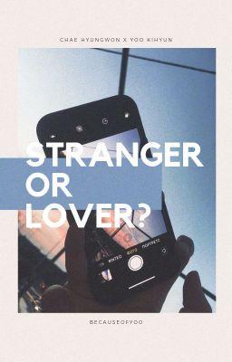 Đọc truyện stranger or lover? | hyungki