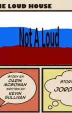 The Loud House: Not a Loud by DeadRussianWolf