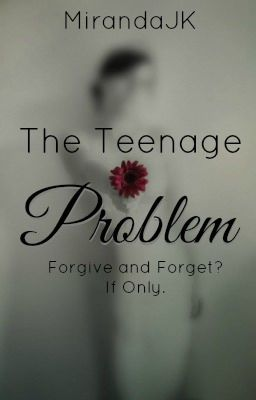 The Teenage Problem