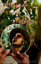Atrapado en tu reflejo (Alan Navarro Y Tu) by AngelikitaM