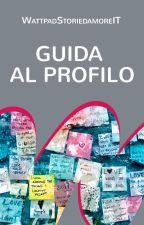 Guida al Profilo by AfterRomanceIT