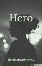Hero. by ImHeereForYou