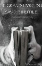 Le Grand Livre du Savoir Inutile by UnderworldAbyss