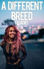 A Different Breed ▻  Legacies by arios2004