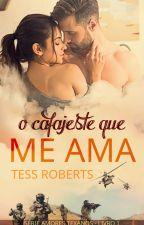 O Cafajeste Que Me Ama by tessrobberts