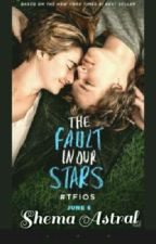 The Fault In Our Stars [A sequel] by Shemastral