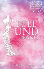 Tüll & Tränen by Ambi63
