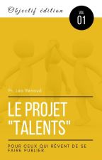 """Objectif édition - vol 01 - Le projet """"talents"""" by objectifedition"""