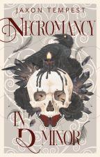 Necromancy In D Minor by IntoTheTempest