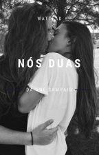 Nós Duas (Romance Lésbico) by dudaization