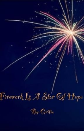 Firework Is A Star Of Hope by gritin