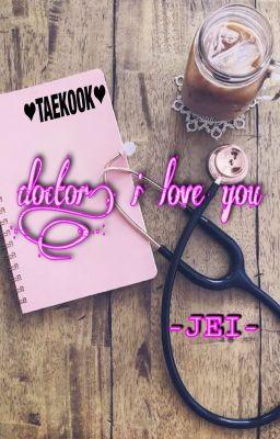Đọc truyện vkook ; ♥doctor, i love you♥