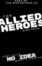 The Allied Heroes (Sequel to The Domestic Dragon) by HelloBeautifulChild