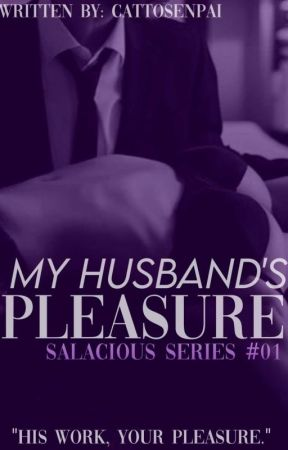 MY HUSBAND'S PLEASURE [LUST SERIES #1] by TheFloralEmpress