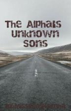 The Alpha's Unknown Sons by Miss2005Kamba