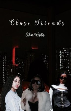Close Friends by DiorWrites