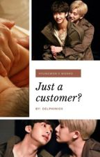 Just a customer? [hyungwonho/2won] ~oneshot~ by delphiniox