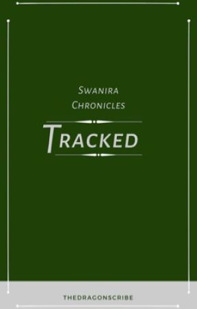 Swanira Chronicles - 1: Tracked by TheDragonscribe