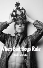 When Bad Boys Rule (BWWM) by Black_Orchid12